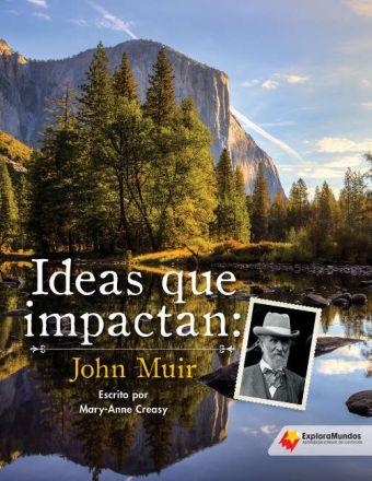 Ideas que impactan: John Muir