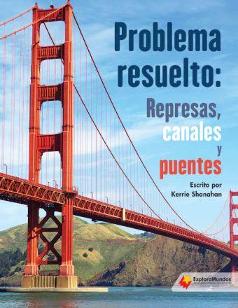 Problema resuelto: Represas, canales y puentes