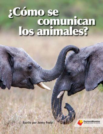 ¿Cómo se comunican los animales?