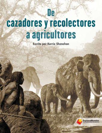 De cazadores y recolectores a agricultores