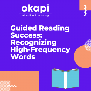 Guided Reading Success: Recognizing High-Frequency Words