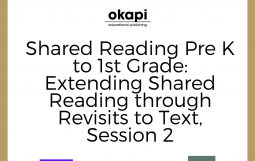 Shared Reading Pre K to 1st Grade: Extending Shared Reading through Revisits to Text, Session 2