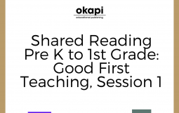 Shared Reading Pre K to 1st Grade: Good First Teaching, Session 1