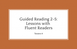 Guided Reading 2-5: Lessons with Fluent Readers, Session 6