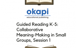 Guided Reading K-5: Collaborative Meaning-Making in Small Groups, Session 1