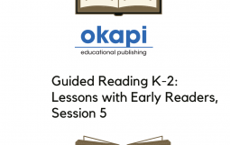Guided Reading K-2: Lessons with Early Readers, Session 5