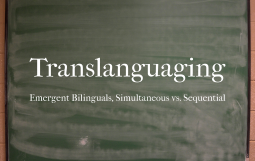 Translanguaging - Emergent Bilinguals: Simultaneous vs. Sequential